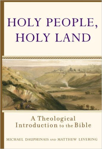 Holy People, Holy Land(Michael Dauphinais and Matthew Levering)