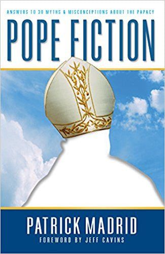 Pope Fiction (Patrick Madrid)
