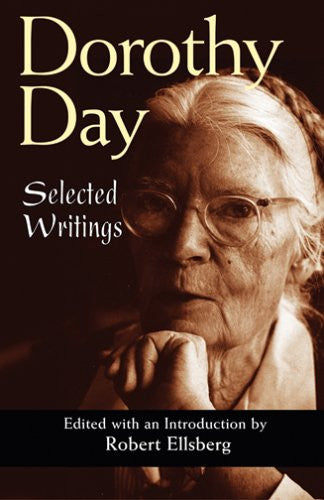 Dorothy Day: Selected Writings (Robert Ellsberg)