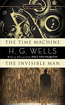 the Time Machine and The Invisible Man (H.G. Wells)