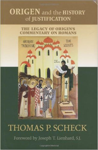 Origen and the History of Justification(Thomas Scheck)