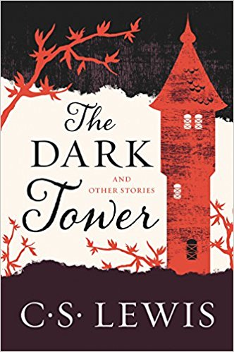 The Dark Tower and Other Stories (C.S. Lewis)