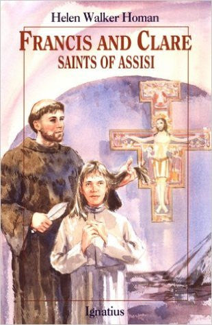 Francis and Clare: Saints of Assisi (Helen Walker Homan)