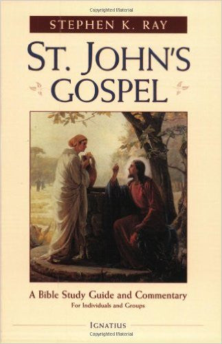 St. John's Gospel (Stephen K. Ray)