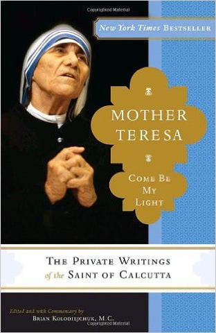 Mother Teresa: Come Be My Light (Brian Kolodiejchuk)