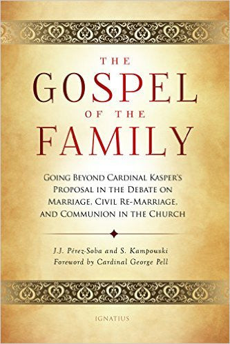 The Gospel of the Family (Juan Jose Perez-Soba and Stephen Kampowski)