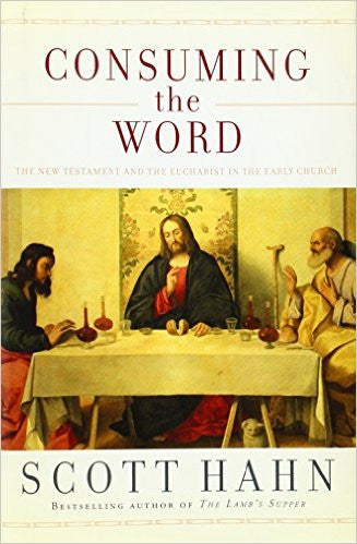 Consuming the Word (Scott Hahn)