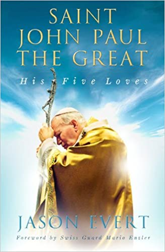 Saint John Paul the Great: His Five Loves (Jason Evert) St. Joseph's Communications