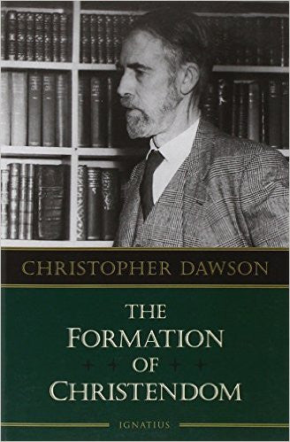 The Formation of Christendom (Christopher Dawson)