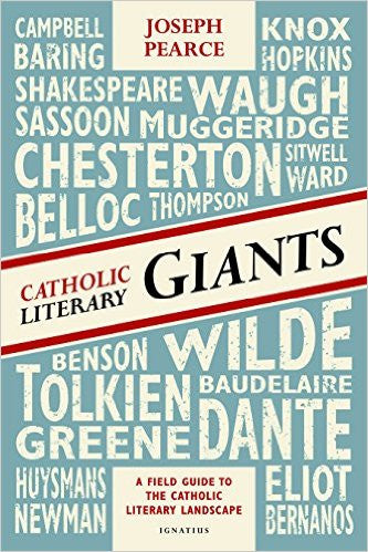 Catholic Literary Giants (Joseph Pearce)