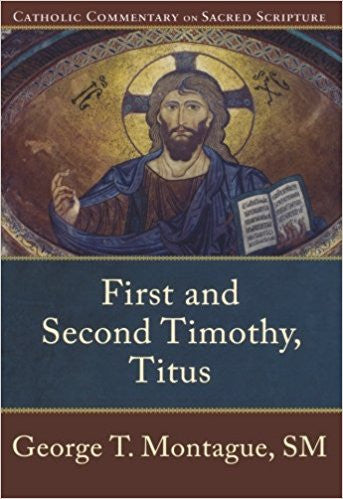 First and Second Timothy, Titus (George T. Montague, SM)