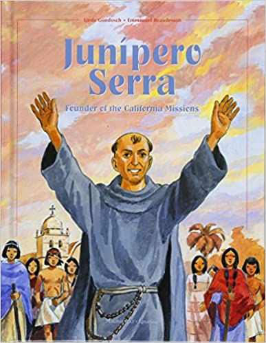 Junipero Serra - Founder of the California Missions by Lindo Gondosch
