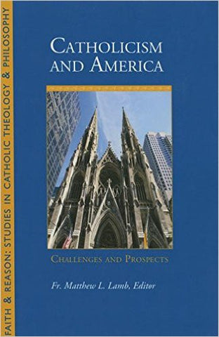 Catholicism and America(Matthew L. Lamb)