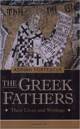 The Greek Fathers (Adrian Fortescue)