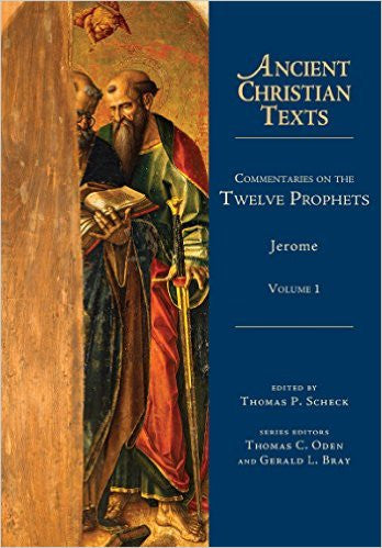 Commentaries on the Twelve Prophets (St. Jerome)