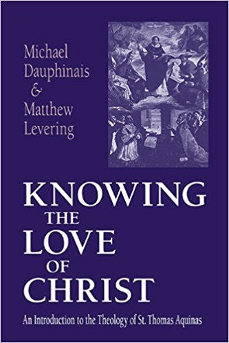 Knowing the Love of Christ (Michael Dauphinais & Matthew Levering)
