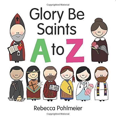 Glory be Saints A to Z (Rebecca Pohlmeier)