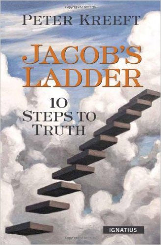 Jacob's Ladder: 10 Steps to Truth (Peter Kreeft)