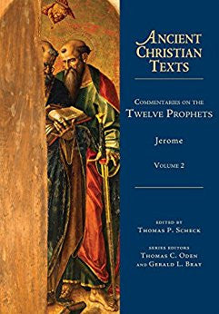 Ancient Christian Texts: Commentaries On The Twelve Prophets: Jerome, Volume 2 (Thomas P. Scheck)