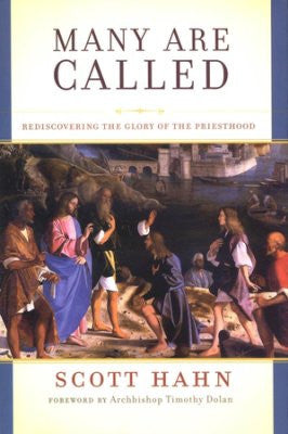 Many Are Called: Rediscovering the Glory of the Priesthood (Scott Hahn)