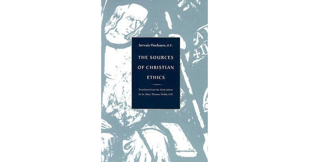 The Sources of Christian Ethics (Servais Pinckaers, O.P.)