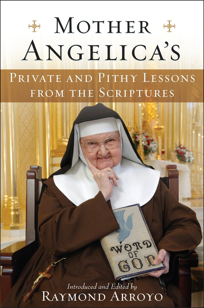 Mother Angelica's Private and Pithy Lessons from the Scriptures Hardcover