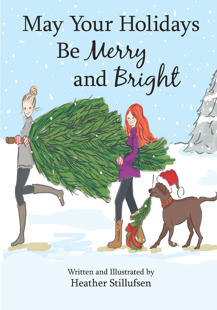 May Your Holidays Be Merry and Bright (Heather Stillufsen)