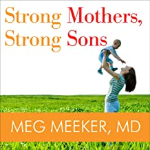 Strong Mothers, Strong Sons (Meg Meeker, M.D.)