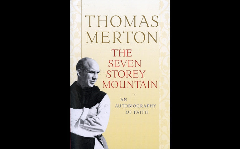 The Seven Storey Mountain: An Autobiography of Faith (Thomas Merton)
