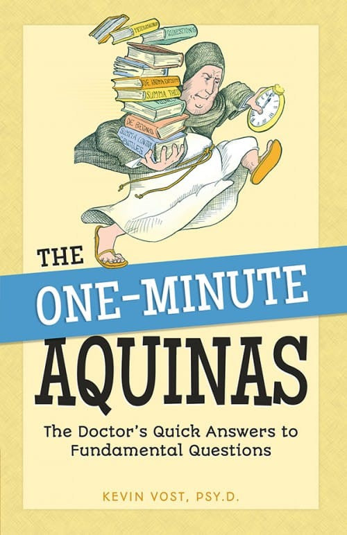 The One-Minute Aquinas: The Doctor's Quick Answers to Fundamental Questions (Kevin Vost)