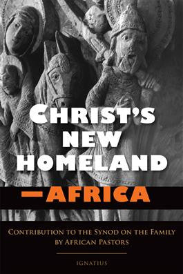 Christ's New Homeland: Africa (Book by Ignatius Press)