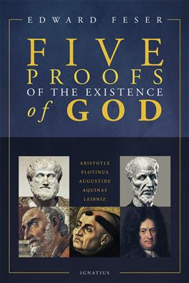 Five Proofs of the Existence of God (Edward Feser)
