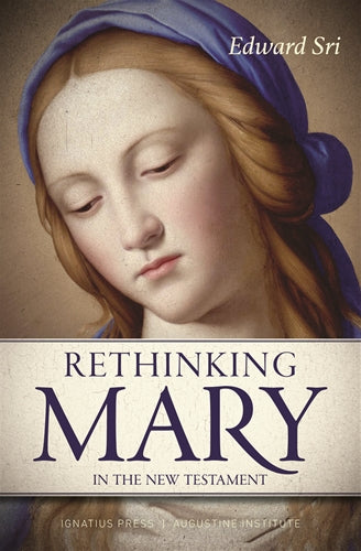 Rethinking Mary in the New Testament (Edward Sri)