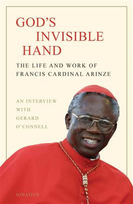 God's Invisible Hand: The Life and Work of Francis Cardinal Arinze (Gerard O'Connell)