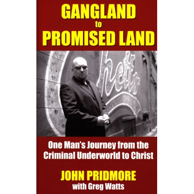 Gangland to Promised Land (John Pridmore with Greg Watts)