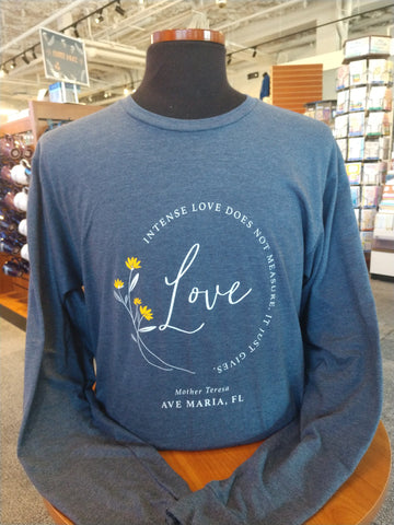 """Intense Love Does Not Measure, It Just Gives"" Mother Teresa Long Sleeve"