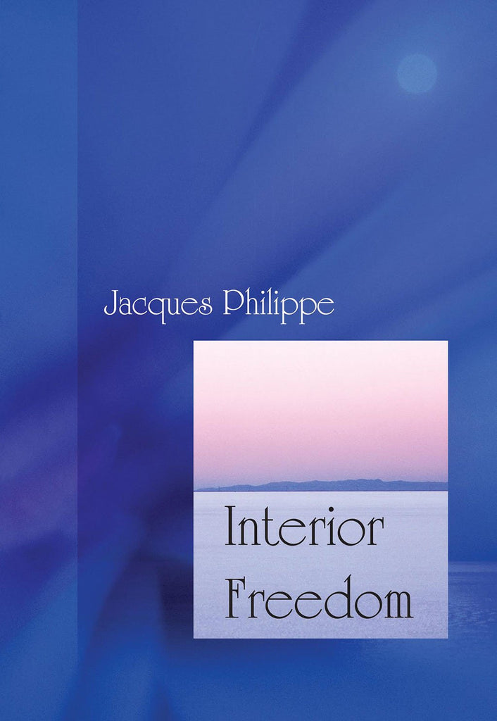 Interior Freedom (Fr. Jacques Philippe)