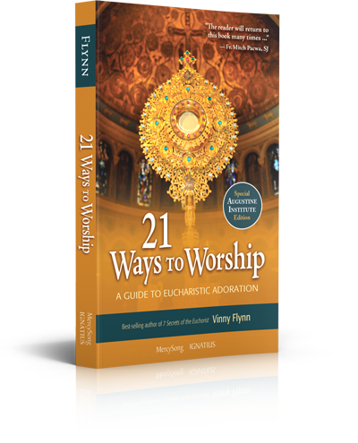 21 Ways to Worship: A Guide to Eucharistic Adoration by Vinny Flynn