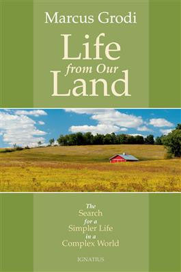 Life from Our Land (Marcus Grodi)
