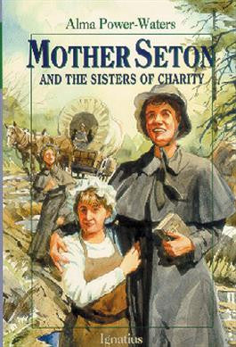Mother Seton And The Sisters of Charity (Alma Power-Waters)