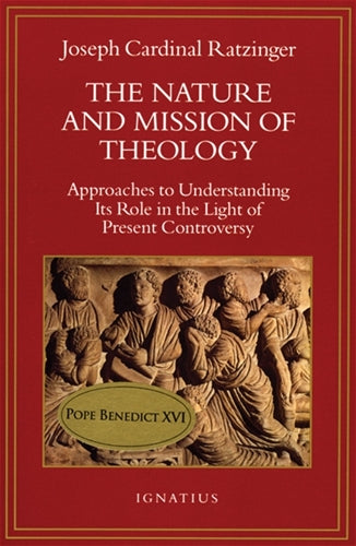 The Nature and Mission of Theology by Joseph Ratzinger