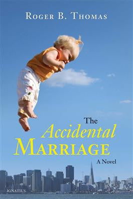 The Accidental Marriage: A Novel (Roger B. Thomas)