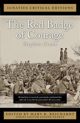 The Red Badge of Courage: Ignatius Critical Edition (Stephen Crane)