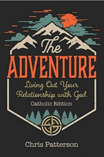 The ADVENTURE Living Out Your Relationship with God