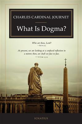 What is Dogma? (Charles Cardinal Journet)