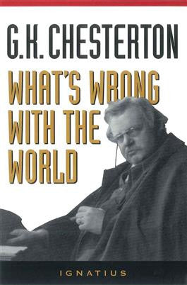 What's Wrong with the World (G.K. Chesterton)