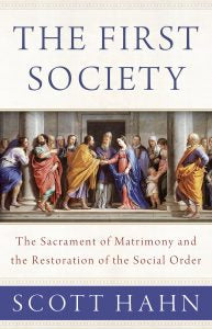The First Society by Scott Hahn