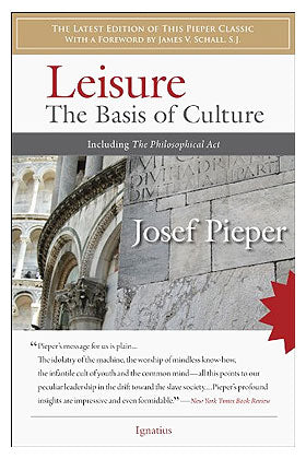 Leisure: The Basis of Culture (Josef Pieper)