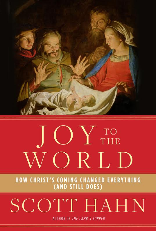 Joy to the World: How Christ's coming Changed the World