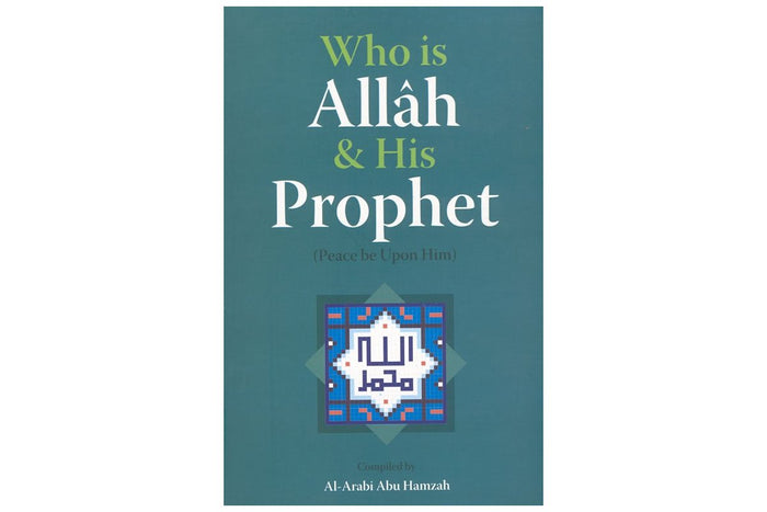 Who is Allah & His Prophet